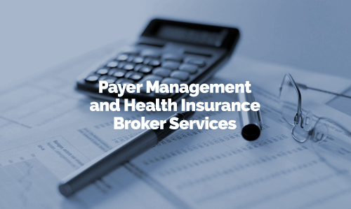 Payer Management and Health Insurance Broker Services